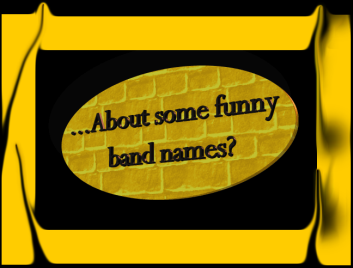 About some funny band names
