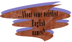 About some weirdiest English names